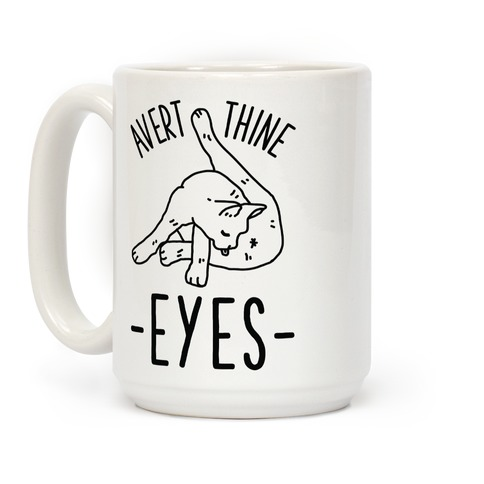 Avert Thine Eyes Cat Licking Butthole Coffee Mug