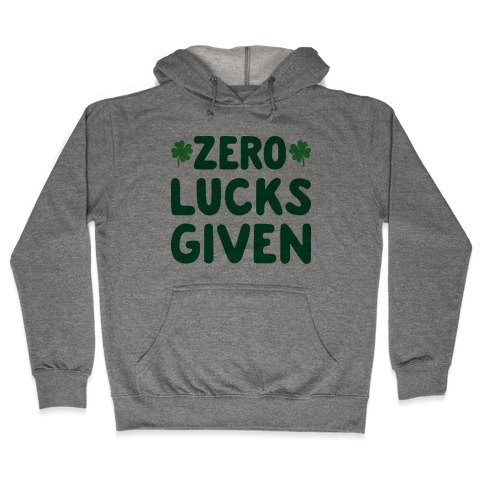 Zero Lucks Given Hooded Sweatshirt