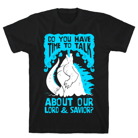 Do You Have Time To Talk About Our Lord And Savior Godzilla Christ? Mens/Unisex T-Shirt