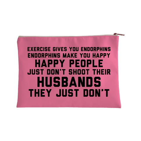 Exercise Gives You Endorphins Accessory Bag