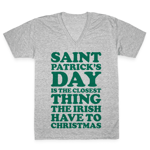 Saint Patrick's Day is the Closest V-Neck Tee Shirt