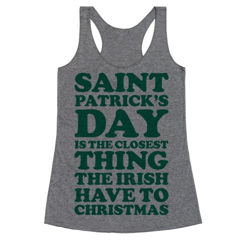 Saint Patrick's Day is the Closest Racerback Tank Top