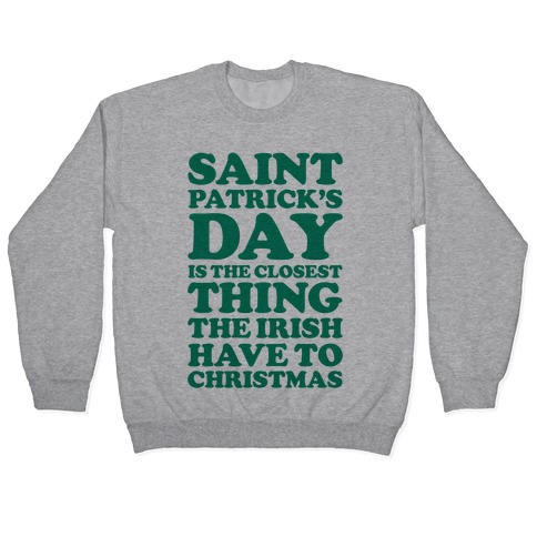 Saint Patrick's Day is the Closest Pullover