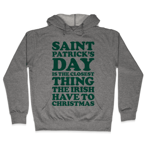 Saint Patrick's Day is the Closest Hooded Sweatshirt