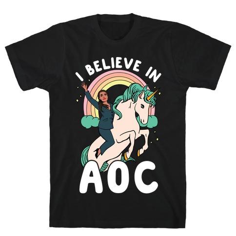 I Believe in AOC (Alexandria Ocasio-Cortez) T-Shirt