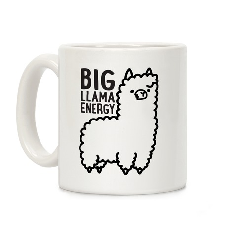Big Llama Energy Coffee Mug