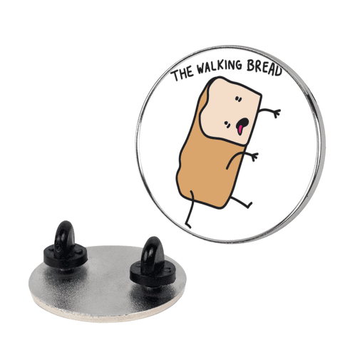 The Walking Bread Parody pin