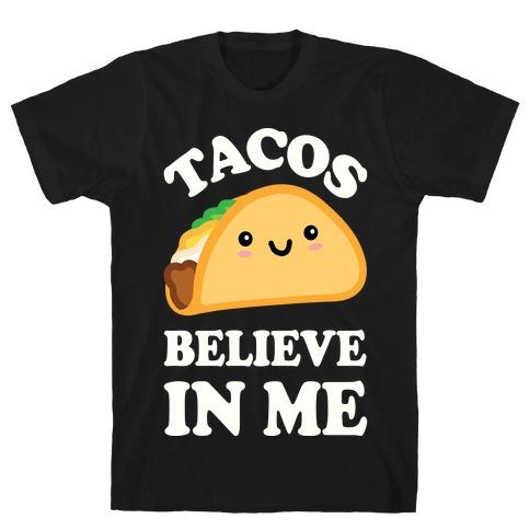 Tacos Believe In Me T-Shirt