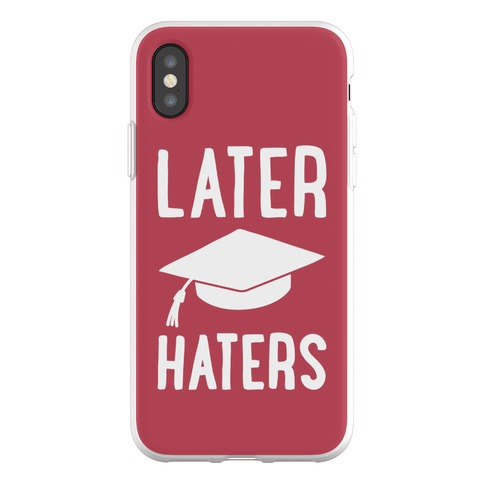 Later Haters Graduation Phone Flexi-Case