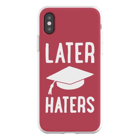 Later Haters Graduation Phone Flexi-Case