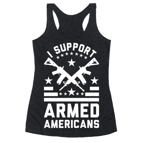 I Support Armed Americans Racerback Tank Top