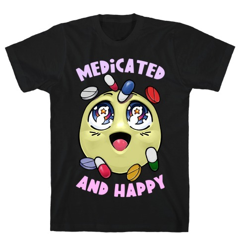 Medicated And Happy T-Shirt