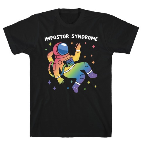 Impostor Syndrome Astronaut T-Shirt