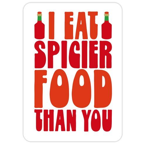 I Eat Spicier Food Than You Die Cut Sticker
