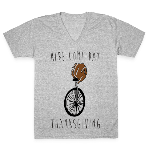Here Come Dat Thanksgiving V-Neck Tee Shirt