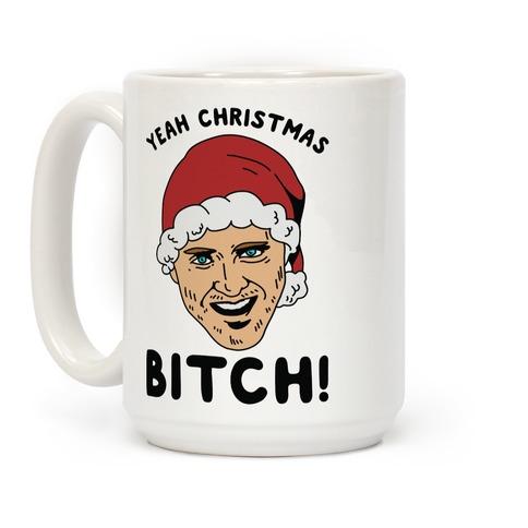 Yeah Christmas Bitch Coffee Mug