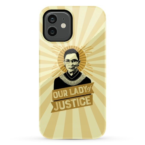 RBG: Our Lady Of Justice Phone Case