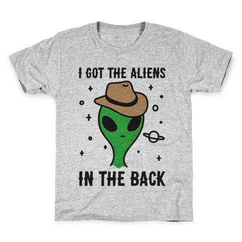 I Got The Aliens In The Back Kids T-Shirt