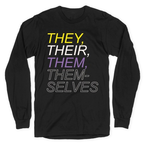 They Their Them Themselves White Print Long Sleeve T-Shirt