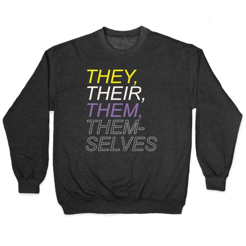 They Their Them Themselves White Print Pullover