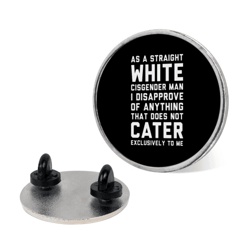 Straight White Man pin