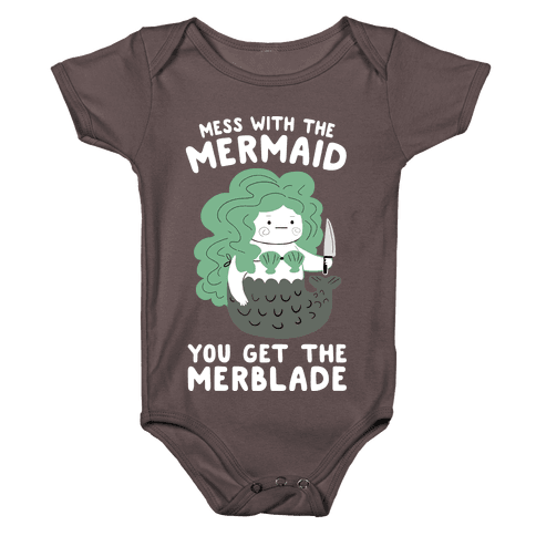Mess With The Mermaid You Get The MerBlade Baby One-Piece