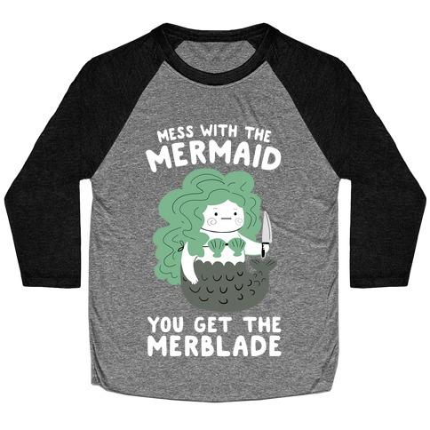 Mess With The Mermaid You Get The MerBlade Baseball Tee