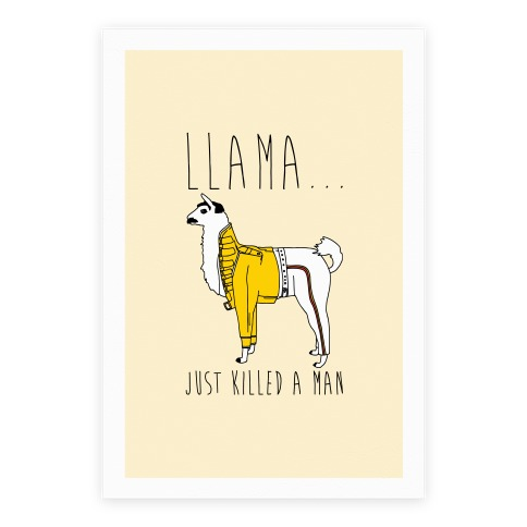 Llama Just Killed A Man Parody Poster