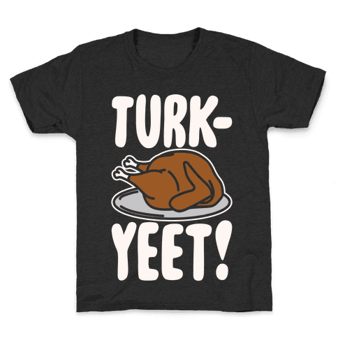 Turk-Yeet Thanksgiving Day Parody White Print Kids T-Shirt
