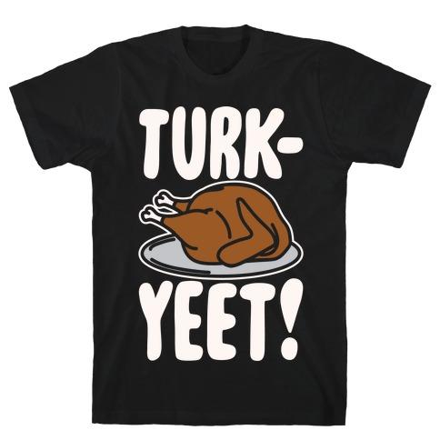 Turk-Yeet Thanksgiving Day Parody White Print T-Shirt