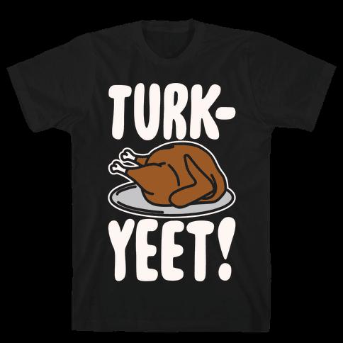 Turk-Yeet Thanksgiving Day Parody White Print Mens T-Shirt