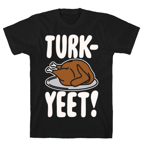 Turk-Yeet Thanksgiving Day Parody White Print Mens T-Shirt