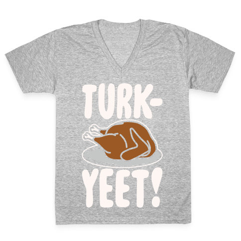 Turk-Yeet Thanksgiving Day Parody White Print V-Neck Tee Shirt