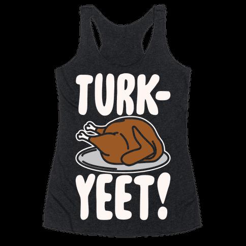 Turk-Yeet Thanksgiving Day Parody White Print Racerback Tank Top