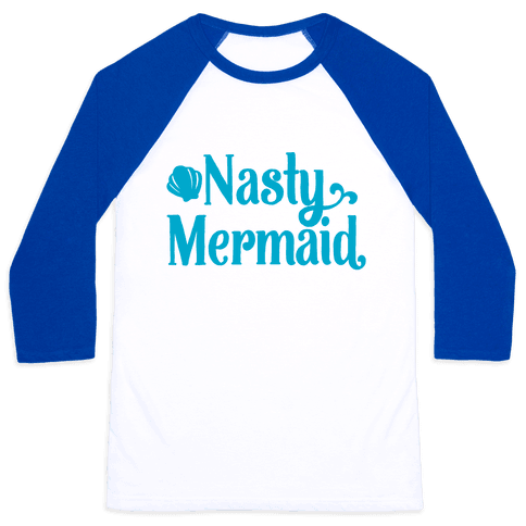 Nasty Woman Mermaid Parody Baseball Tee