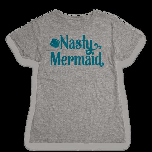 Nasty Woman Mermaid Parody Womens T-Shirt