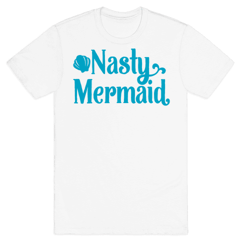 Nasty Woman Mermaid Parody Mens T-Shirt