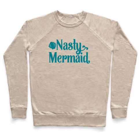 Nasty Woman Mermaid Parody Pullover