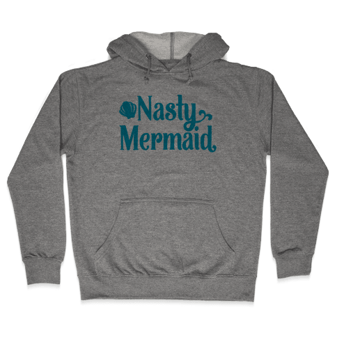Nasty Woman Mermaid Parody Hooded Sweatshirt