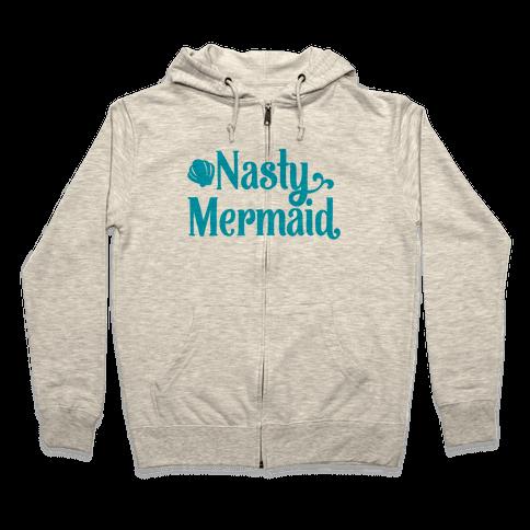 Nasty Woman Mermaid Parody Zip Hoodie