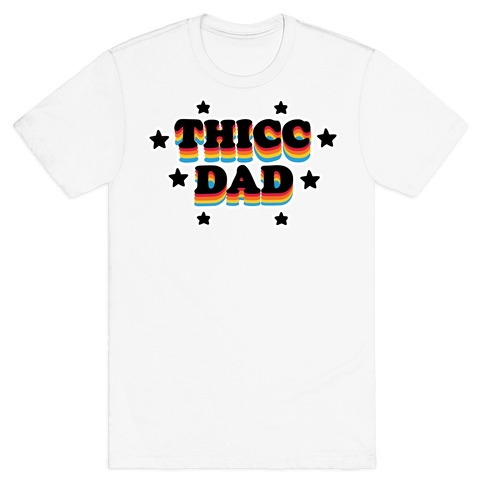 Thicc Dad T-Shirt