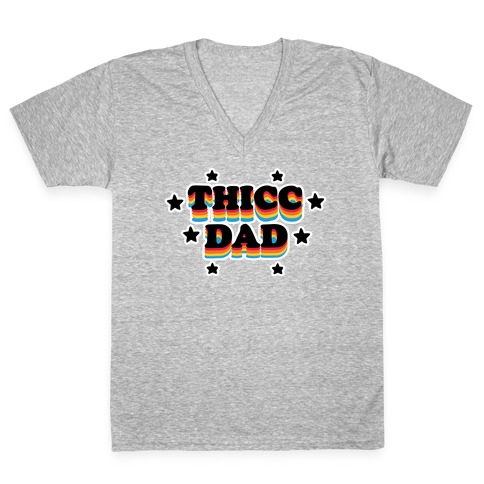 Thicc Dad V-Neck Tee Shirt