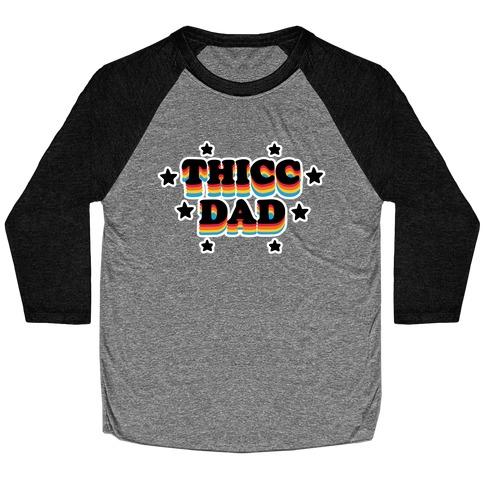 Thicc Dad Baseball Tee