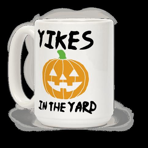 Yikes in the Yard