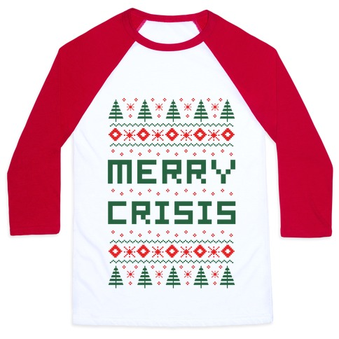 Merry Crisis Ugly Christmas Sweater Baseball Tee
