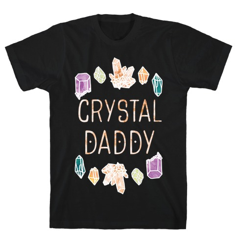 Crystal Daddy T-Shirt