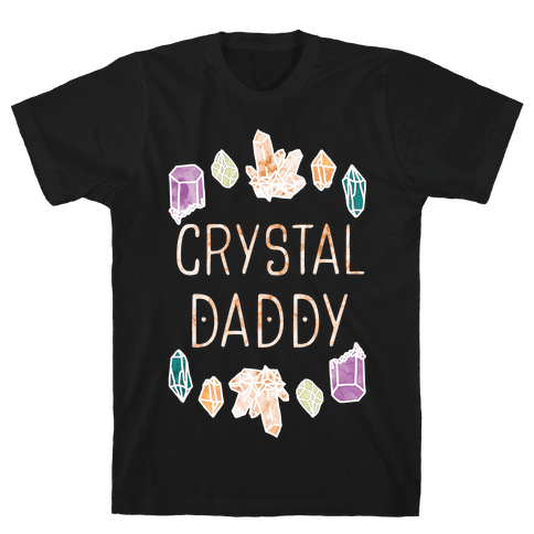 Crystal Daddy Mens T-Shirt