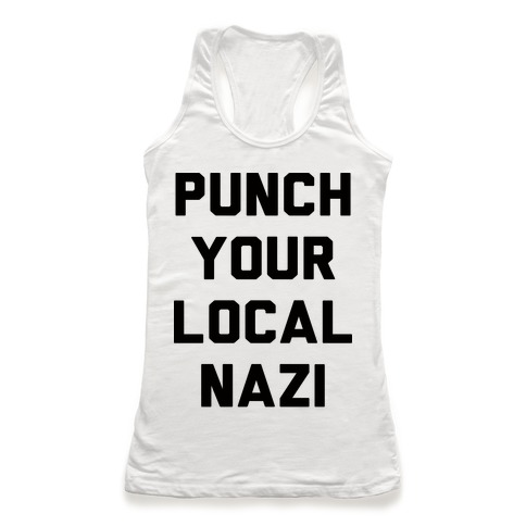 Punch Your Local Nazi Racerback Tank Top