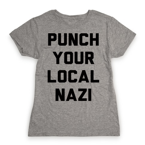 Punch Your Local Nazi Womens T-Shirt
