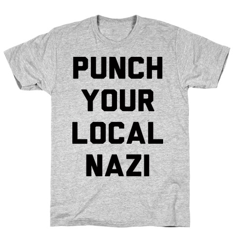 Punch Your Local Nazi T-Shirt